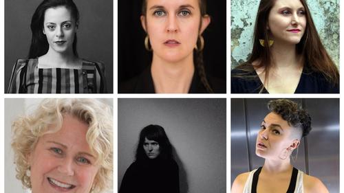 Come, Come, Let the Blazing Truth Blind (clockwise, from left): Annemarie Ní Churreáin, Kimberly Campanello, Caelainn Hogan, Connie Roberts, Vicky Langan and Jess Kavanagh