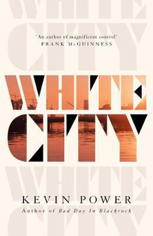 """""""White City"""" - Author Kevin Power"""