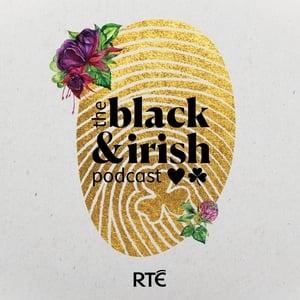 The Black & Irish Podcast