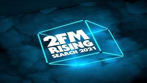 2FM Rising Search 2021