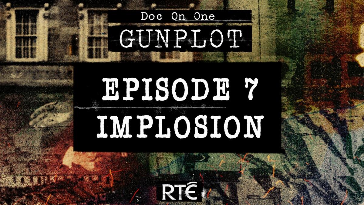GunPlot: Ep 7 - Implosion