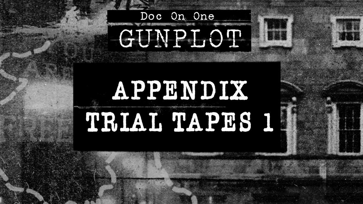 GunPlot: Bonus - Appendix Trial Tapes 1