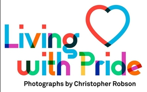 An exhibition by Christopher Robson for Pride 2021