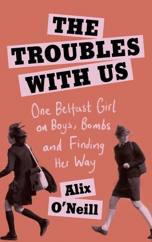 Alix O'Neill, author of 'The Troubles With Us'