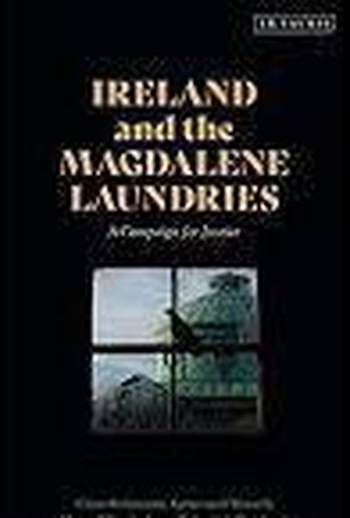 Ireland and the Magdalene Laundries -  A Campaign for Justice