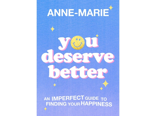 You Deserve Better, by Anne-Marie