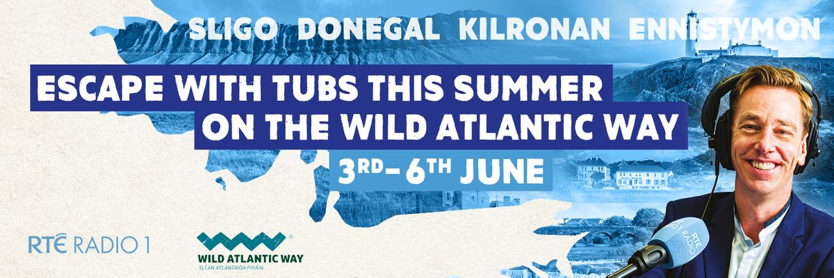 Escape with Tubs this summer on the Wild Atlantic Way